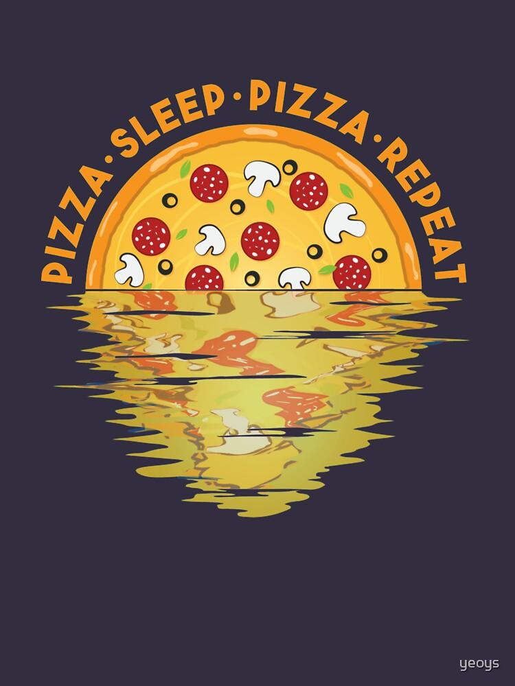 Pizza Sleep Pizza Repeat - Pizza Party von yeoys