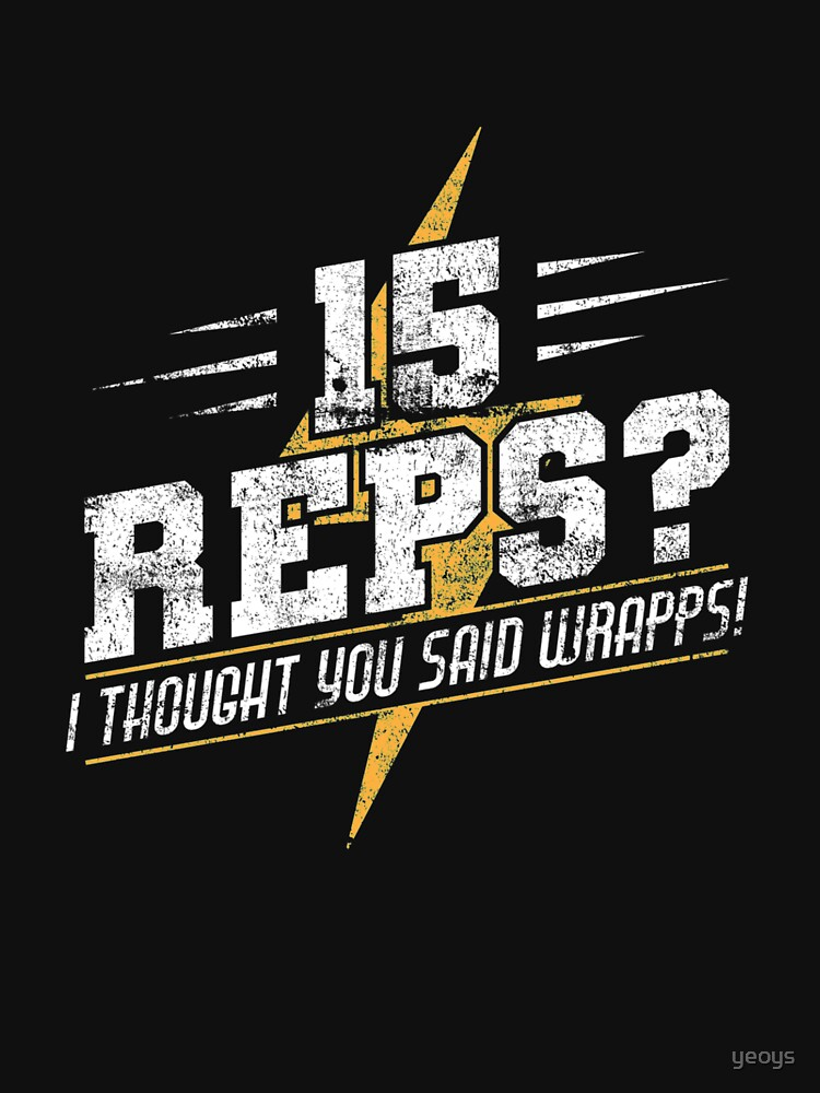 15 Reps I Thought You Said Wrapps - Cardio by yeoys
