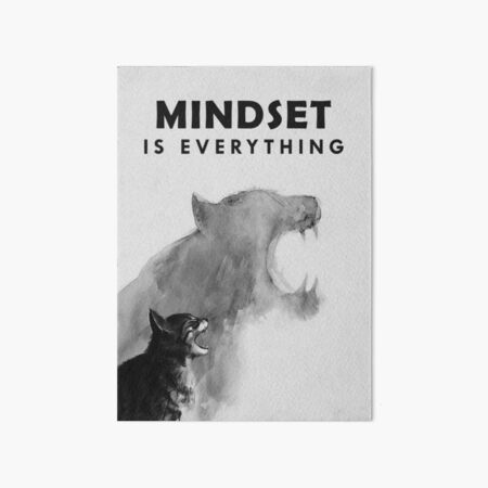 Mindset Is Everything Art Board Print