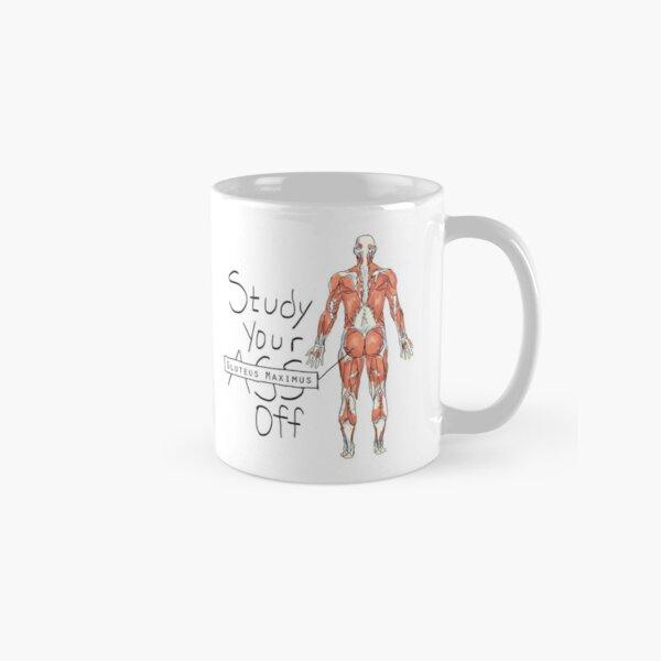 Study your Gluteus Maximus Off  Classic Mug