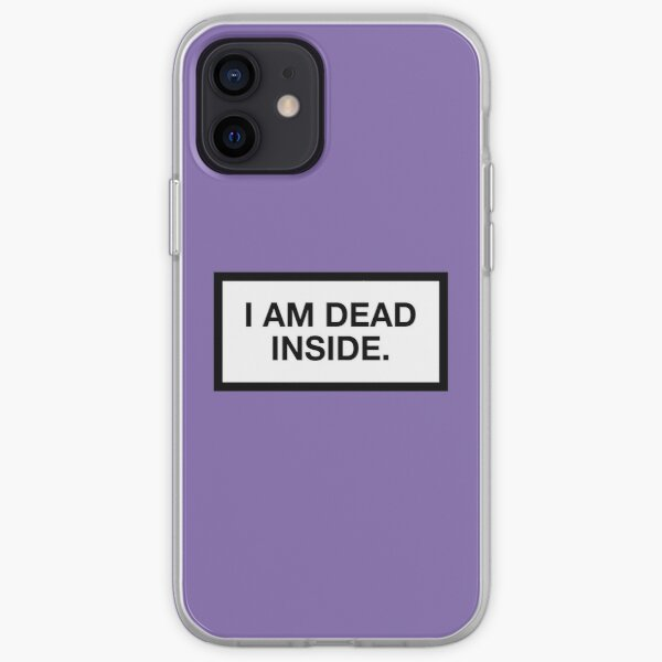 I AM DEAD INSIDE. iPhone Soft Case