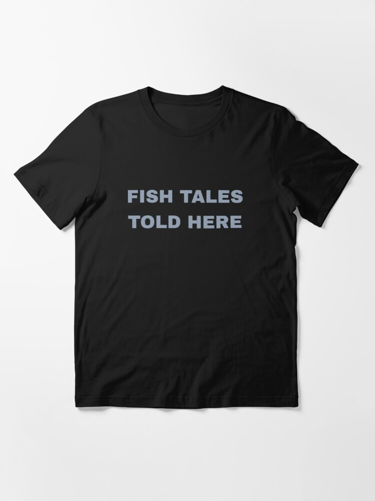 Alternate view of Fish Tales Told Here - Old Fisherman Essential T-Shirt