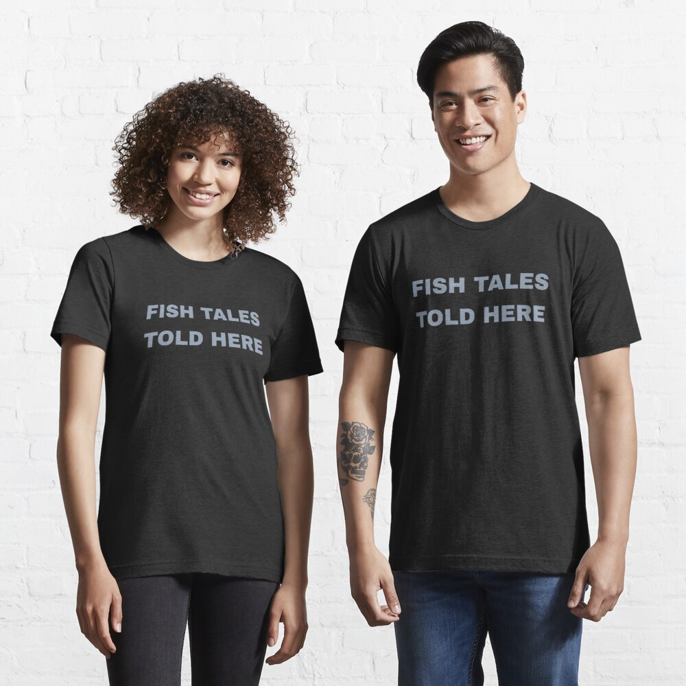 Fish Tales Told Here - Old Fisherman Essential T-Shirt