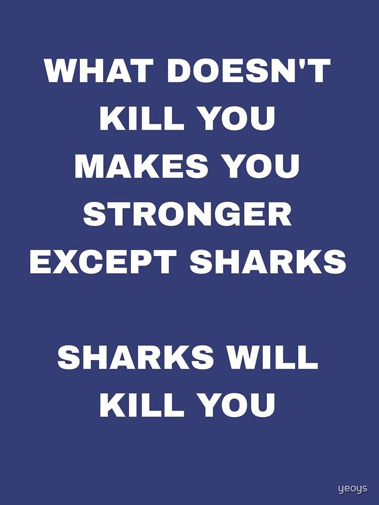 Sharks Will Kill You - Funny Shark by yeoys