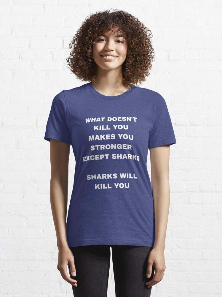 Alternate view of Sharks Will Kill You - Funny Shark Essential T-Shirt