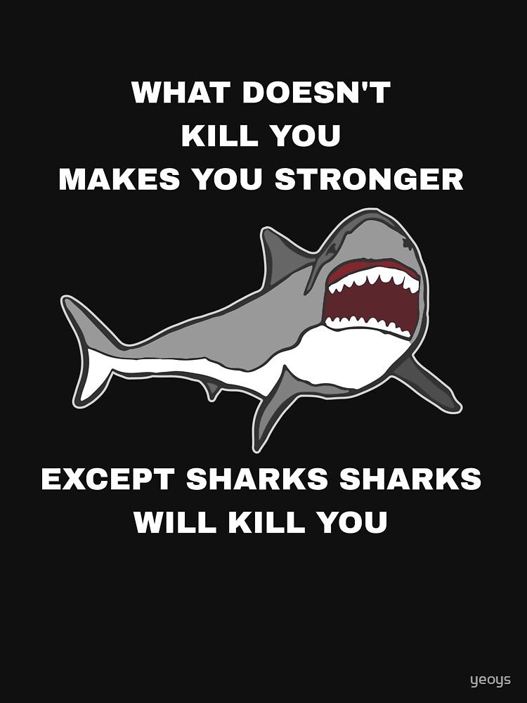 Sharks Will Kill You - Funny Shark von yeoys