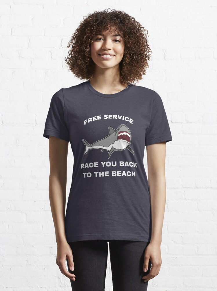 Alternate view of Free Service Race You Back To The Beach - Funny Shark Essential T-Shirt