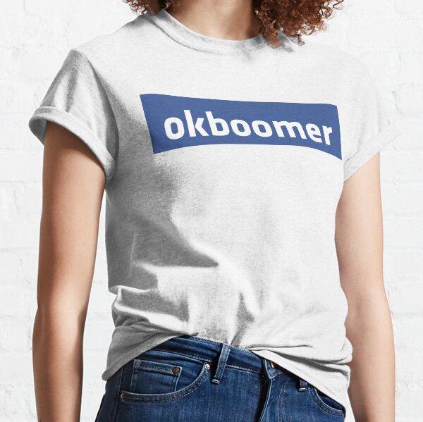 ok boomer Facebook Classic T-Shirt