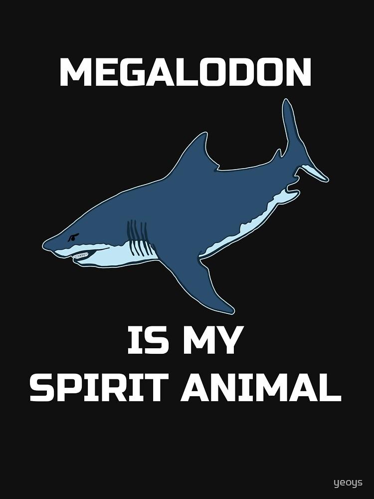Megalodon Is My Spirit Animal - Megalodon Shark von yeoys