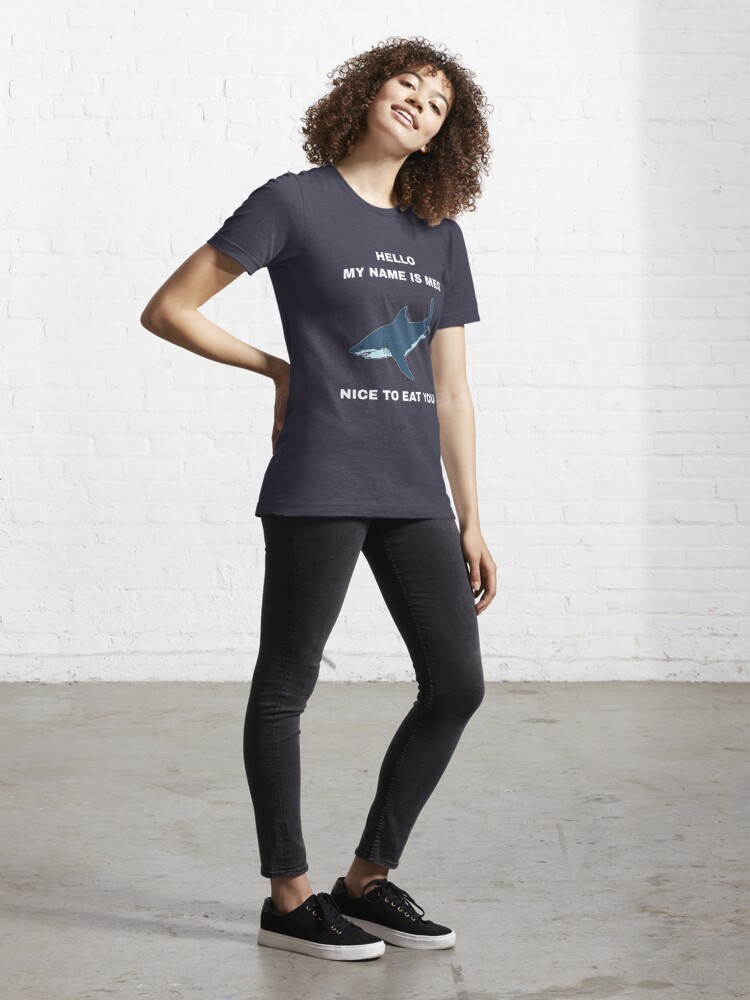 Alternate view of Funny Megalodon Shark - Hello My Name Is Meg Nice To Eat You Essential T-Shirt