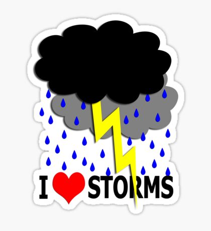 i love storms Sticker