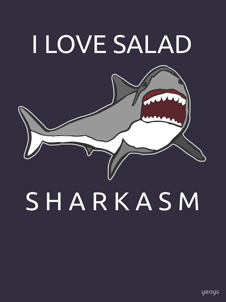 Funny Shark Pun - I Love Salad Sharkasm by yeoys