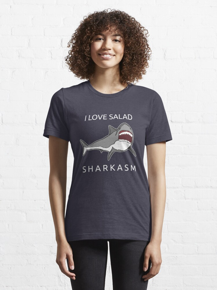 Alternate view of Funny Shark Pun - I Love Salad Sharkasm Essential T-Shirt