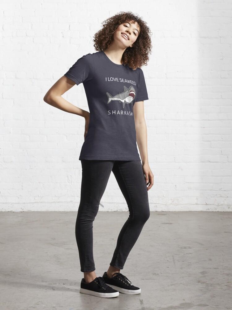 Alternate view of Funny Shark Pun - I Love Seaweed Sharkasm Essential T-Shirt