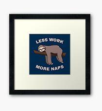 Less Work More Naps - Funny Sloth Gerahmtes Wandbild