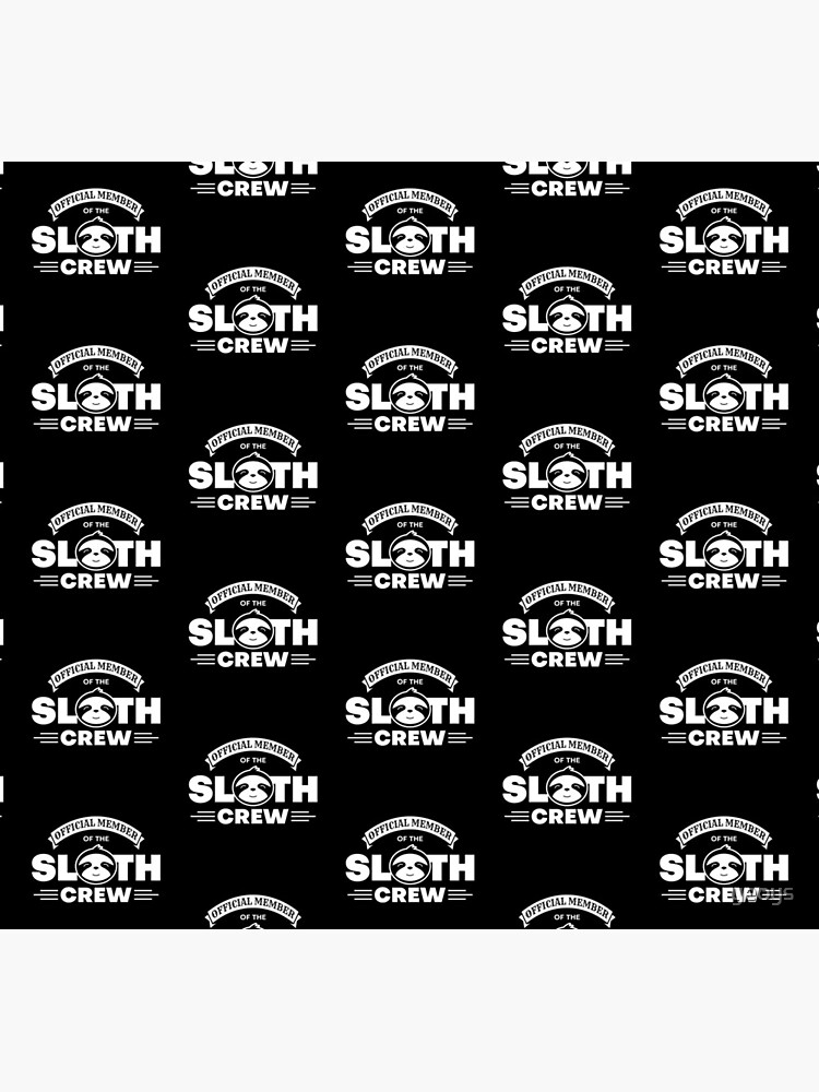 Official Member Of The Sloth Crew - Team Sloth von yeoys