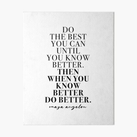 Do the best -maya angelou quote Art Board Print
