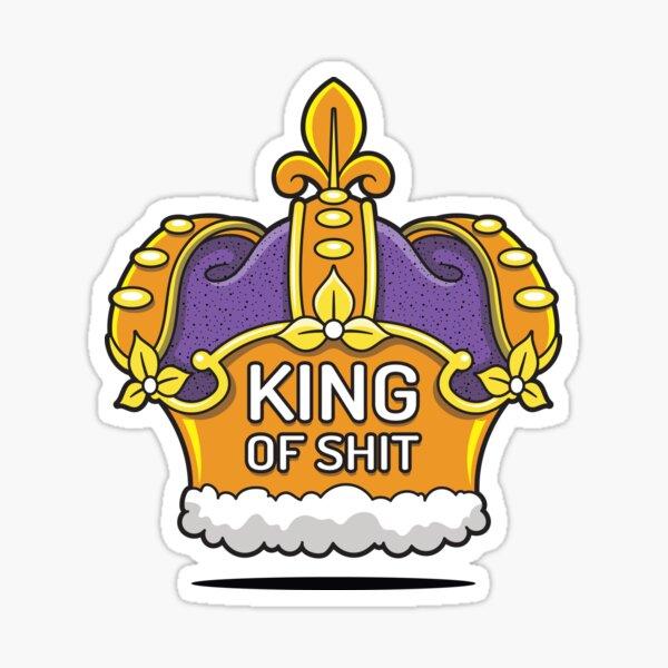 King of Shit Sticker