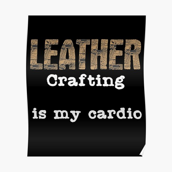 Leatherwork Cardio   Leather Crafting Sports Craft Poster