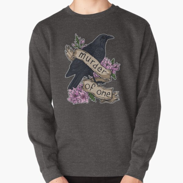 Murder of One Pullover Sweatshirt