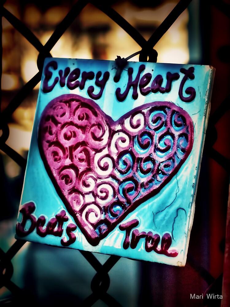 Every Heart Beats True by Mari  Wirta