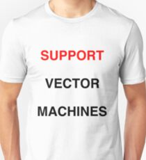 SUPPORT Vector Machines T-Shirt