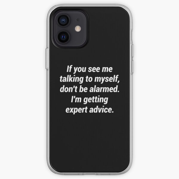 If you see me talking to myself don't be alarmed iPhone Soft Case