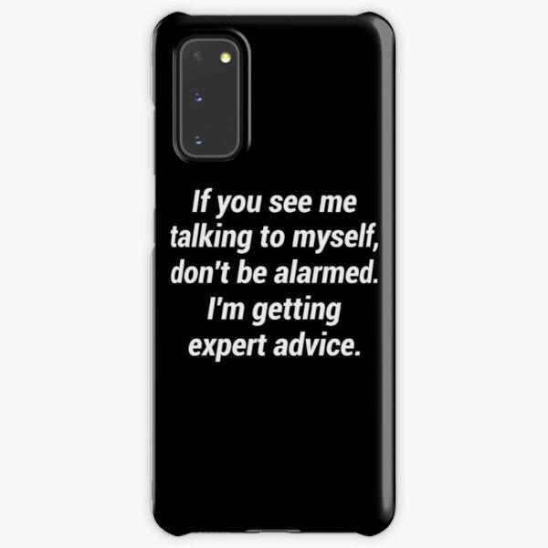 If you see me talking to myself don't be alarmed Samsung Galaxy Snap Case