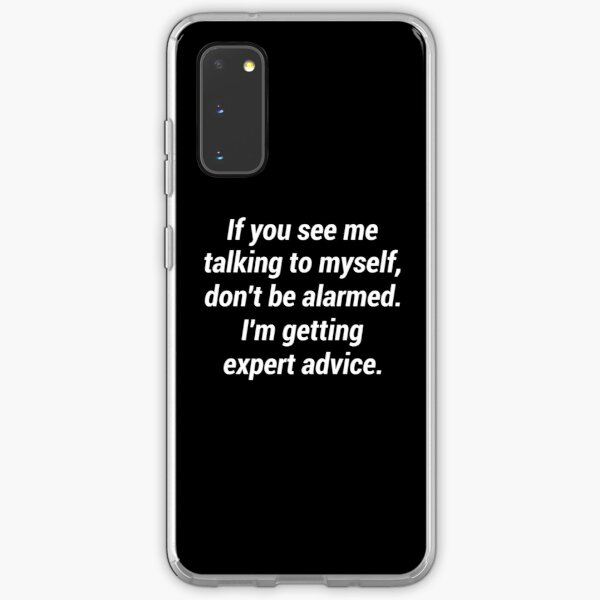 If you see me talking to myself don't be alarmed Samsung Galaxy Soft Case