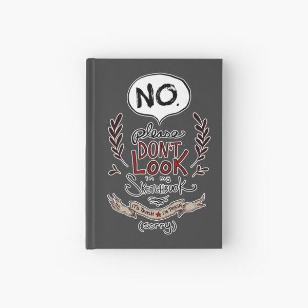 Please Don't Look in my Sketchbook Hardcover Journal