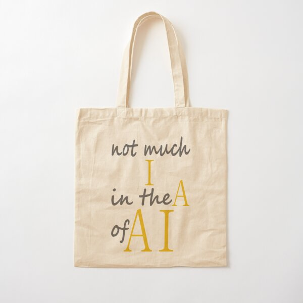not much I in the A of AI Cotton Tote Bag