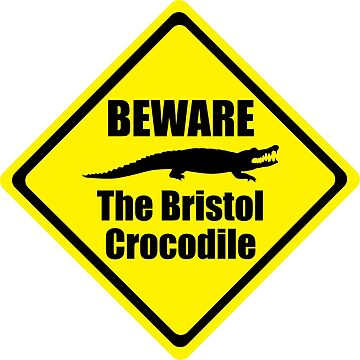 Bristol Crocodile Urban Myth Funny Warning Sign by CreativeTwins