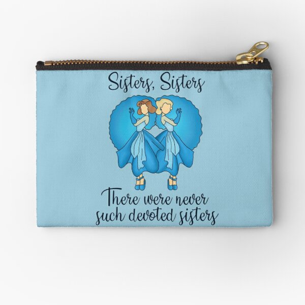 Sisters, Sisters Zipper Pouch