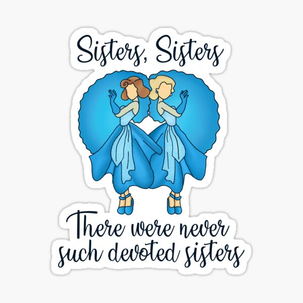 Sisters, Sisters Sticker