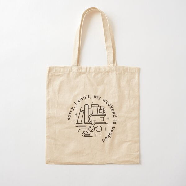 Sorry, I can't, my weekend is booked Cotton Tote Bag