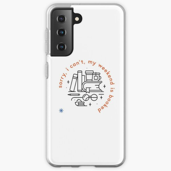 Sorry, I can't, my weekend is booked Samsung Galaxy Soft Case
