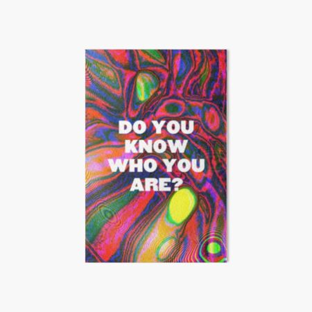 DO YOU KNOW WHO YOU ARE? (HS) Art Board Print