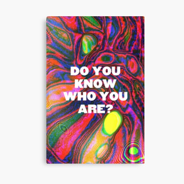 DO YOU KNOW WHO YOU ARE? (HS) Canvas Print