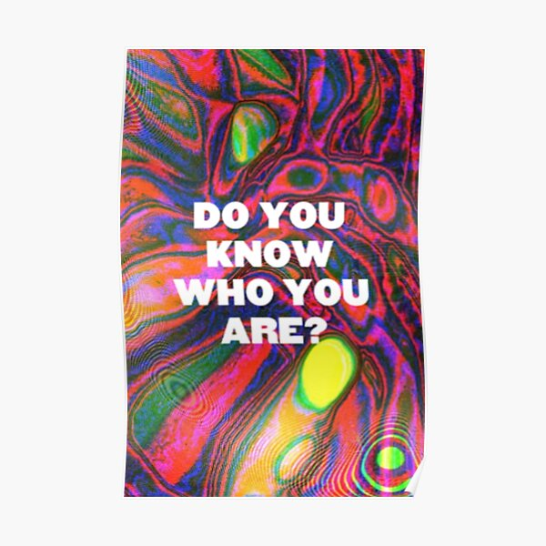 DO YOU KNOW WHO YOU ARE? (HS) Poster
