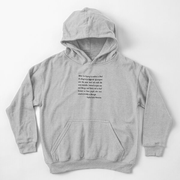 Sophie Foster,  What Im trying to realize is that Kids Pullover Hoodie
