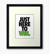 JUST HERE TO WIN. - SEAHAWKS PARODY Framed Print