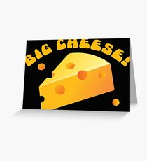 Funny Big Cheese Saying Greeting Card