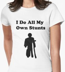 I Do All My Own Stunts  Women's Fitted T-Shirt