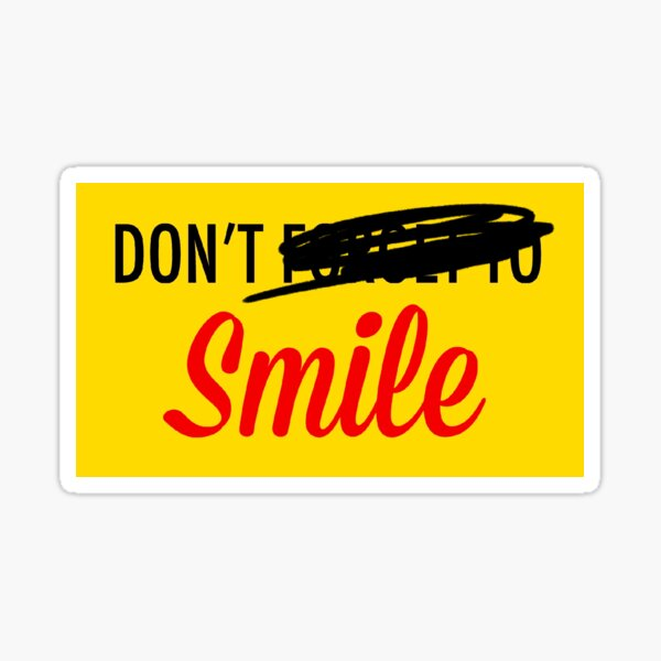 Don't (Forget To) Smile Sticker