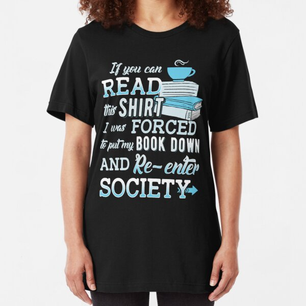 I Was Forced To Put My Book Down...Book Lover Funny. Slim Fit T-Shirt