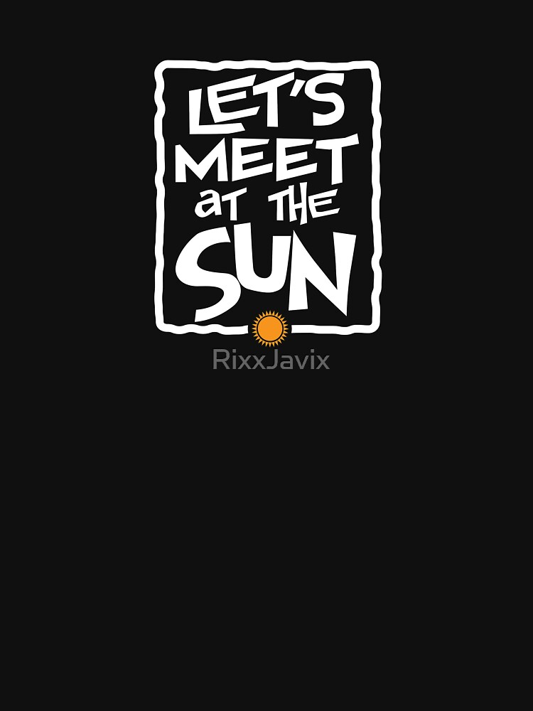 Let's Meet At The Sun by RixxJavix