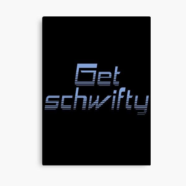 Get schwifty Canvas Print