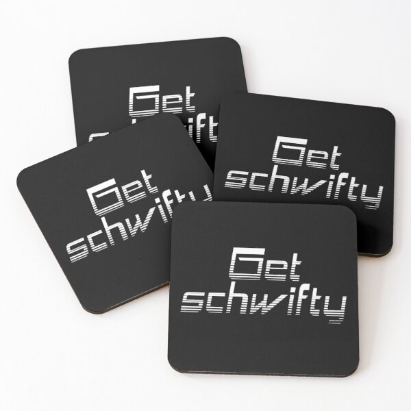 Get schwifty Coasters (Set of 4)