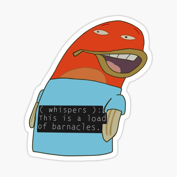 Load of Barnacles Sticker
