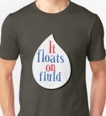 It Floats on Fluid T-Shirt